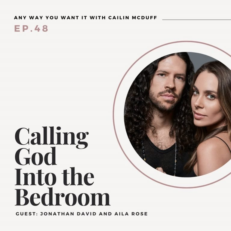 Ep 48: Calling God Into the Bedroom with Jonathan David and Aila Rose