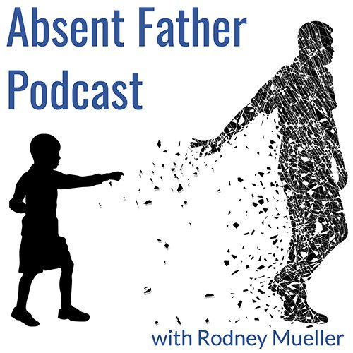 Absent Father Podcast
